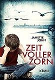 Zeit voller Zorn (Kripo Bodensee 5) von Janette John