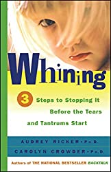 Whining: 3 Steps to Stop It Before the Tears and Tantrums Start (English Edition)
