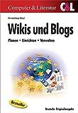 Wikis und Blogs: Planen, Einrichten, Verwalten