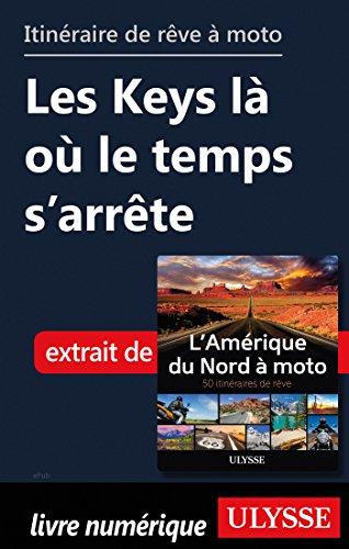 Descargar Libro Itinéraire de rêve à moto - Les Keys là où le temps s'arrête de Collectif