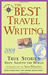Best Travel Writing 2008, The