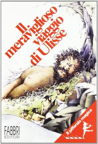 Il meraviglioso viaggio di Ulisse. Per il 2º ciclo (Il pifferaio magico)