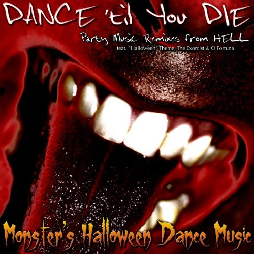 Dance 'til You Die - Party Music Remixes from Hell Feat.