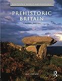 Prehistoric Britain (Routledge World Archaeology)