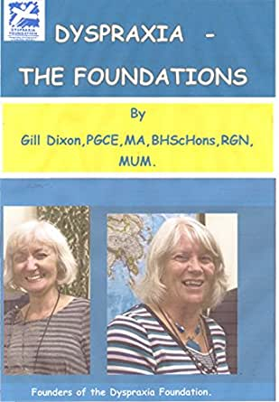 Dyspraxia The Foundations Ebook Dixon Gill Amazon Co Uk Kindle Store