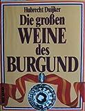 Die gro en Weine des Burgund