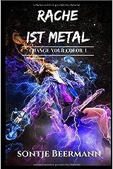 Change Your Color / Rache ist Metal Taschenbuch