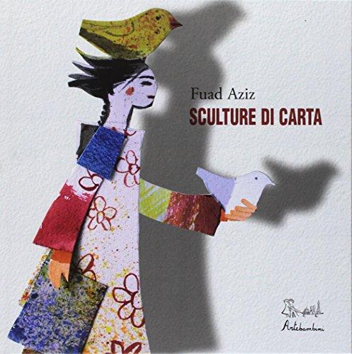 Sculture di carta. Ediz. a colori (Quaderni per crescere) por Fuad Aziz