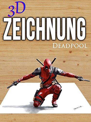 Clip: 3D Zeichnung Deadpool - Deadpool Videos