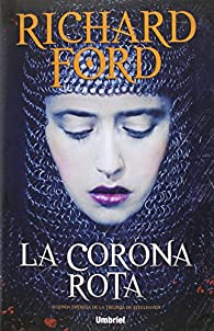 La corona rota par Richard Ford