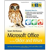 [ MICROSOFT OFFICE FOR THE OLDER AND WISER GET UP AND RUNNING WITH OFFICE 2010 AND OFFICE 2007 BY MCMANUS, SEAN](AUTHOR)PAPERBACK