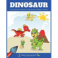 Dinosaur Coloring Book for Kids Great Gift: Fantastic cute baby Dino, T rex, Flying, Jurassic dinosaur Colouring pages, Children Activity Books for Boys, Girls, Toddlers, Preschools.