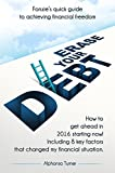 Erase Your Debt: Fonzie's quick guide to achieving financial freedom (English Edition)