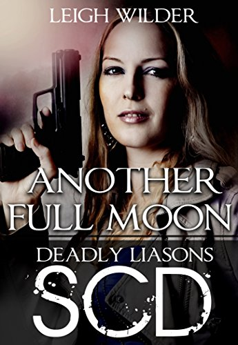 Another Full Moon: Deadly Liaisons SCD #1 Werewolf Detective Story (Deadly Liaisons SDC) (English Edition)