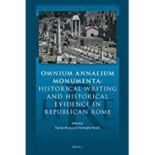 Omnium Annalium Monumenta: Historical Writing and Historical Evidence in Republican Rome (Historiography of Rome and Its Empire)