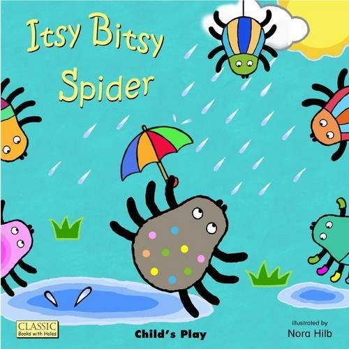Itsy Bitsy Spider (Classic Books With Holes) by Nora Hilb (2013-03-01)