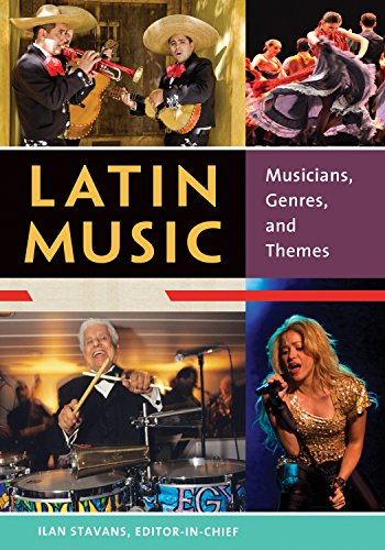 Latin Music: Musicians, Genres, and Themes [2 volumes] (English Edition)