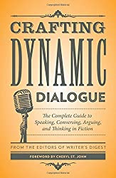 Crafting Dynamic Dialogue: The Complete Guide to Speaking, Conversing, Arguing, and Thinking in Fiction (Creative Writing Essentials) (2016-06-23)