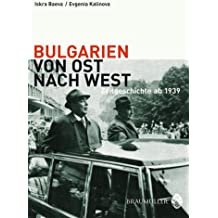 Bulgarien von Ost nach West: Zeitgeschichte ab 1939