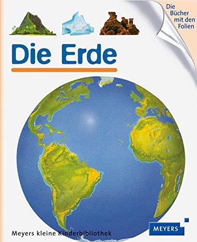 Die Erde: Meyers kleine Kinderbibliothek 50 (Meyers Kinderbibliothek)