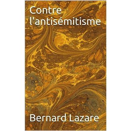 Contre l'antisémitisme (Essais t. 26)