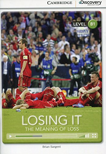 Losing It: The Meaning of Loss Book with Online Access (Cambridge Discovery Interactiv)