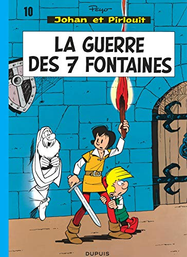 Johan et Pirlouit - tome 10 - LA GUERRE DES 7 FONTAINES