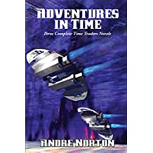 Adventures in Time: The Time Traders; The Defiant Agents; Key Out of Time