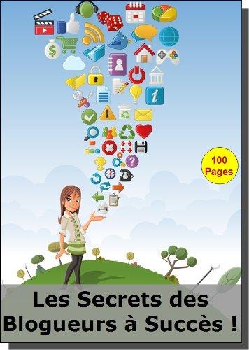 Les Secrets des Blogueurs  Succs !