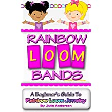 Rainbow Loom Bands: A Beginner's Guide to Rainbow Loom Jewelry (English Edition)