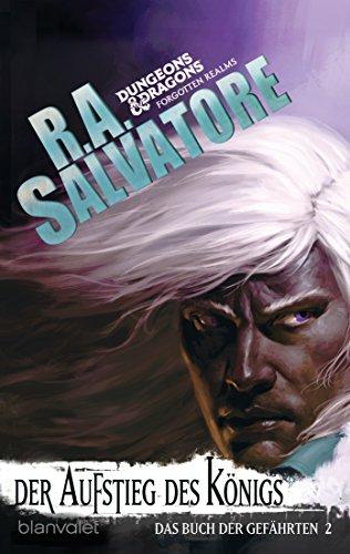 Salvatore, R.A.: Das Buch der Gefährten 2 - Der Aufstieg des Königs