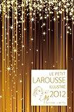 Le Petit Larousse Illustré 2012 - Coffret Noël - Larousse - 02/11/2011