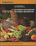 Schnitzer-Intensivkost - Schnitzer-Normalkost / 14-Tage-Fahrplan für beide Kostformen