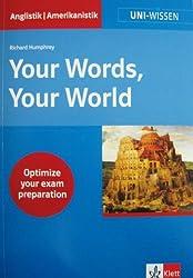 Uni-Wissen, Your Words, Your World. Ein englischer Wortschatz für Studium und Beruf