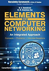 Elements of Computer Networking: An Integrated Approach (Concepts, Problems and Interview Questions) by Narasimha Karumanchi (2014-02-20)