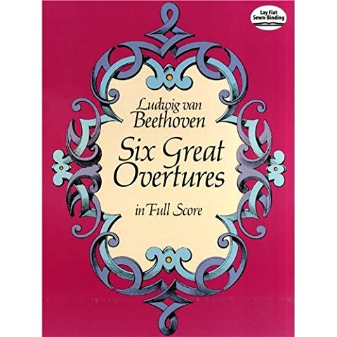 Beethoven: Six Great Overtures (Full Score). Sheet Music for Orchestra