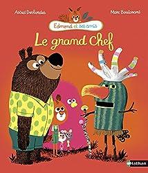 Le grand chef - Edmond et ses amis - Dès 3 ans (French Edition)