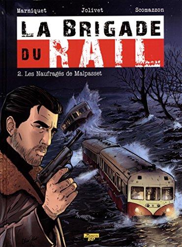 La brigade du rail, Tome 2 : Les naufragés de Malpasset