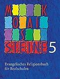 Mosaiksteine 5: Evangelisches Religionsbuch für Realschulen