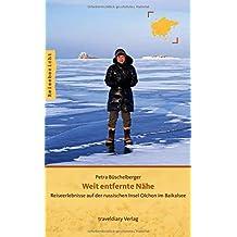 Weit entfernte Nähe: Reiseerlebnisse auf der russischen Insel Olchon im Baikalsee