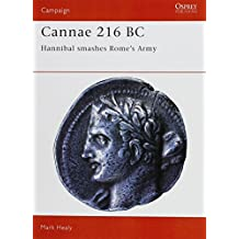 Cannae 216 BC .  Hannibal Smashes Rome's Army