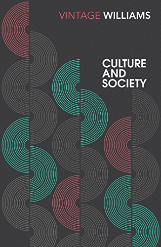 Culture and Society: 1780–1950 (Vintage Classics) por Raymond Williams