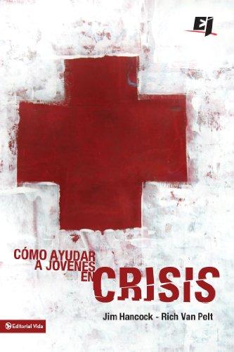 Cómo ayudar a jóvenes en crisis (Especialidades Juveniles) por Zondervan