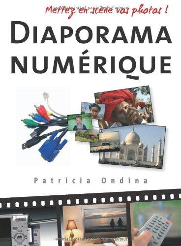 Diaporama numérique : Mettez en scène vos photos ! par Patricia Ondina