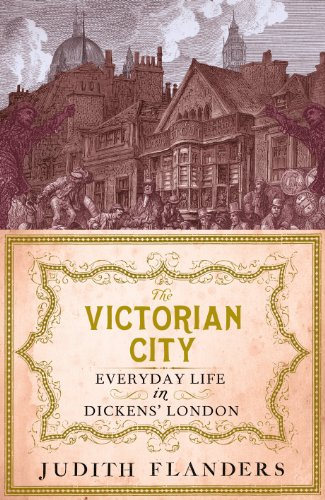 The Victorian City: Everyday Life in Dickens' London (English Edition) por Judith Flanders