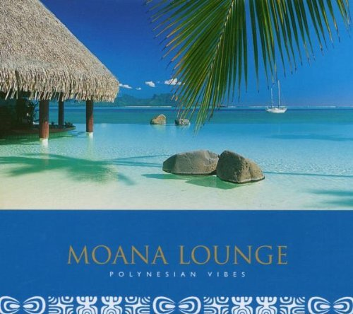 Moana Lounge - Polynesian Vibes by Various Artists (2003-08-18)