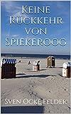 Keine Rückkehr von Spiekeroog (Sandmannkrimi 3) von Sven Ocke Felder