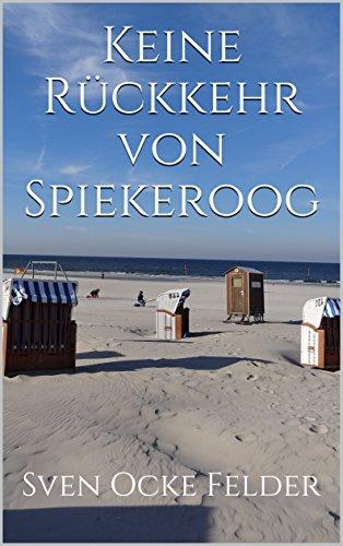 Buchseite und Rezensionen zu 'Keine Rückkehr von Spiekeroog (Sandmannkrimi 3)' von Sven Ocke Felder
