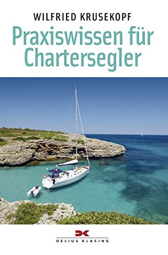 Praxiswissen für Chartersegler