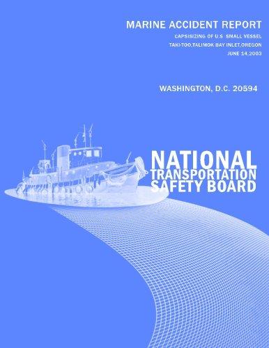Capsizing of U.S. Small Passenger Vessel Taki-Tooo, Tillamook Bay Inlet, Oregon - June 14, 2003: Marine Accident Report NTSB/MAR-05/02 Tillamook Bay